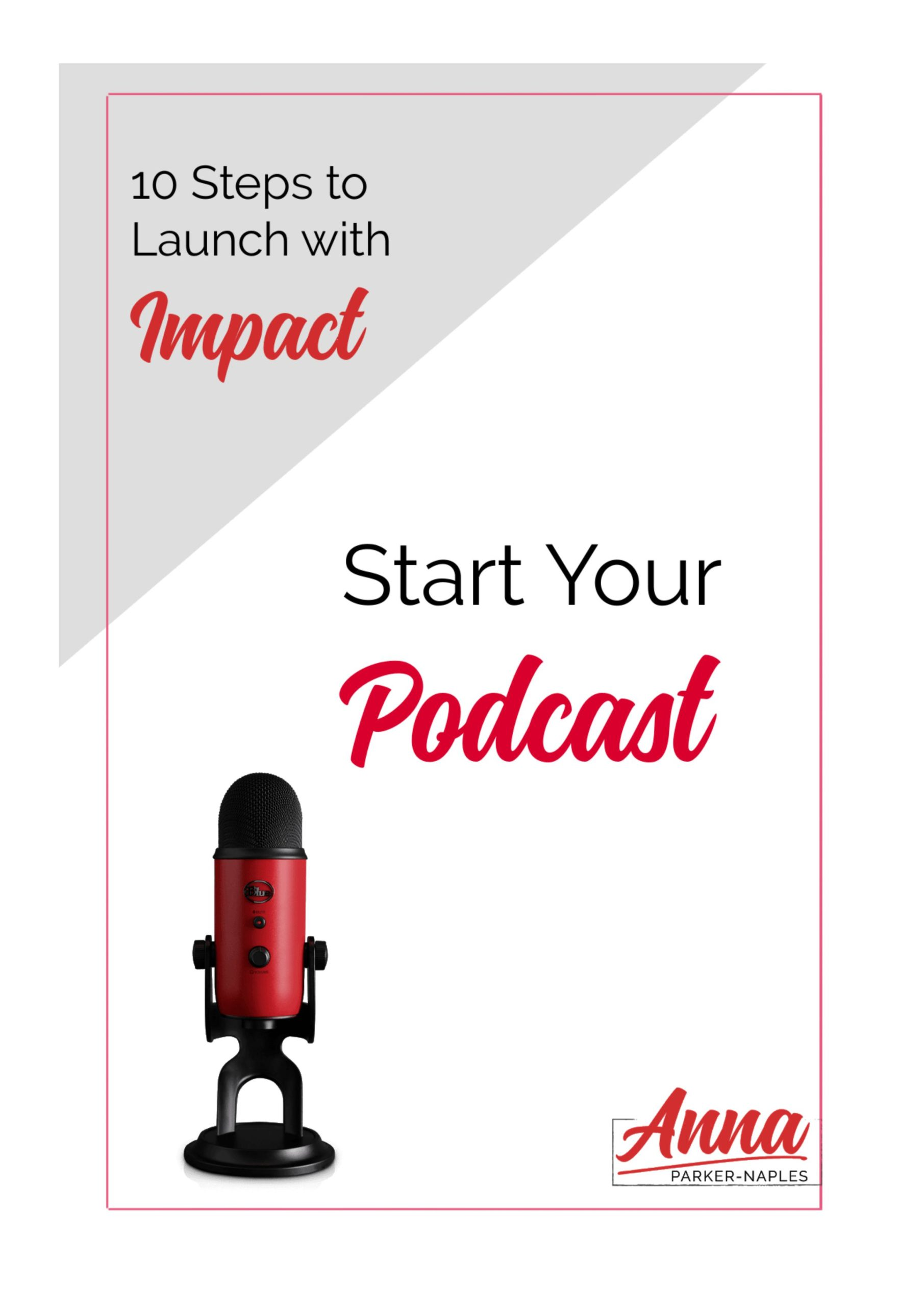 10 Steps to Launch Your Podcast with Impact