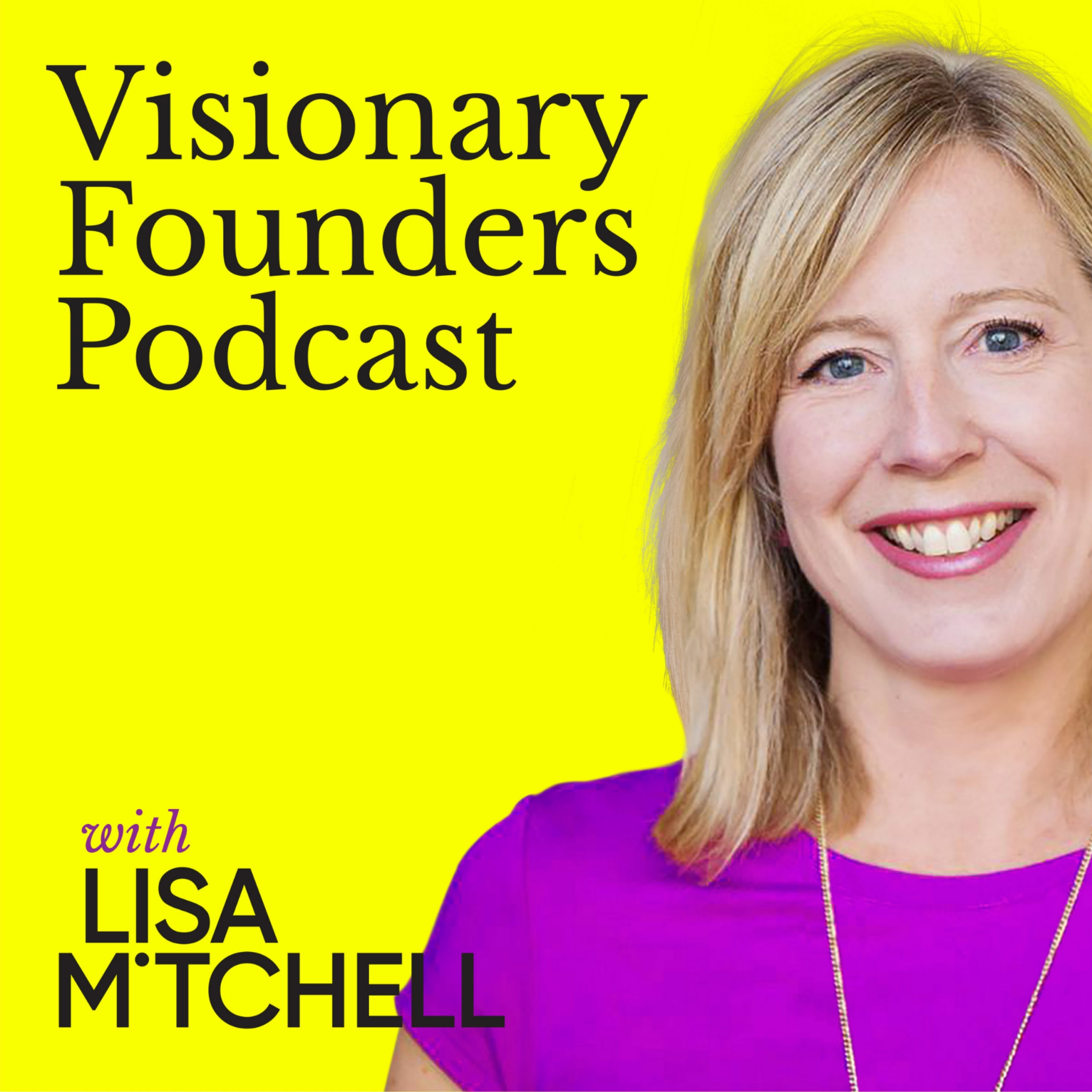Lisa Mitchell Visionary Founders Podcast